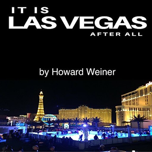 It Is Las Vegas After All, Howard Weiner