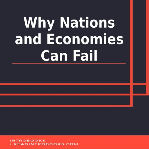 Why Nations and Economies Can Fail, IntroBooks