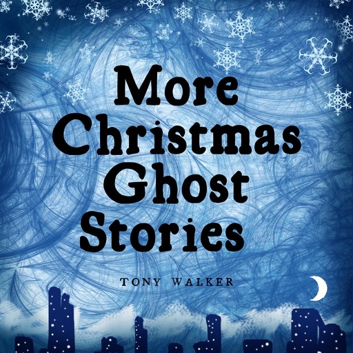 More Christmas Ghost Stories, Tony Walker