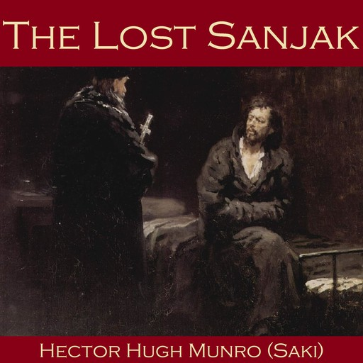 The Lost Sanjak, Saki, Hector Hugh Munro