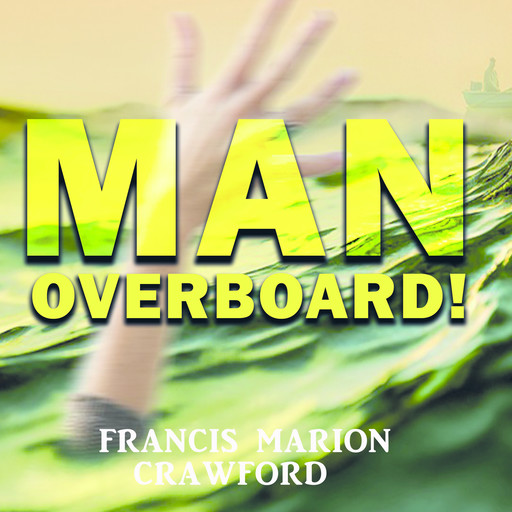 Man Overboard!, Francis Marion Crawford