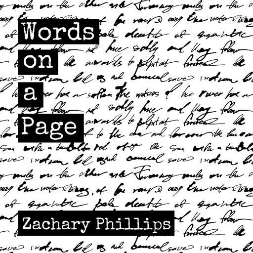 Words on a Page: Killing my Inner Demons Through Poetry, Zachary Phillips