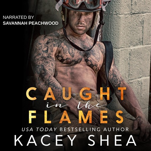 Caught in the Flames, Kacey Shea