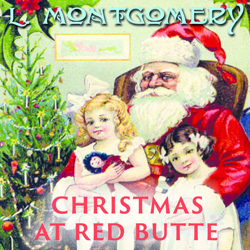 Christmas At Red Butte, Lucy Maud Montgomery