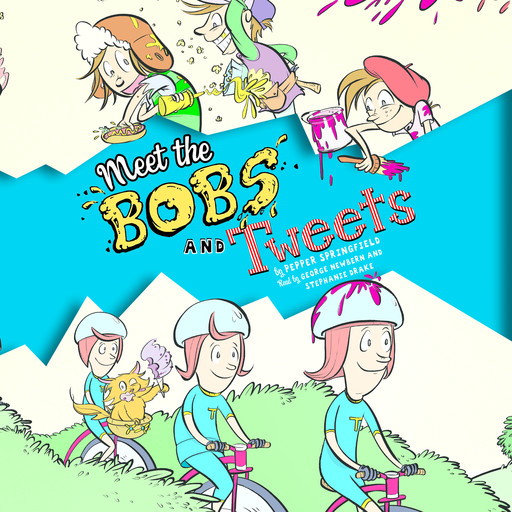 Meet the Bobs and Tweets: Bobs and Tweets, Book #1, Pepper Springfield