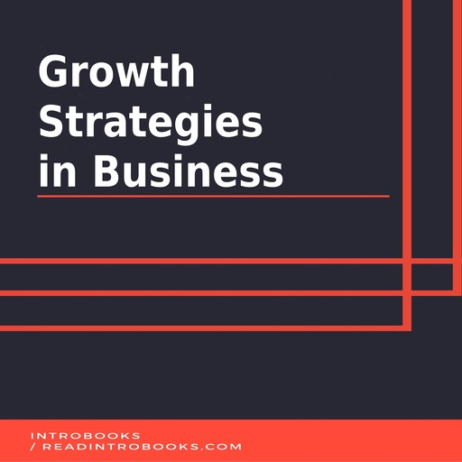 Growth Strategies in Business, IntroBooks
