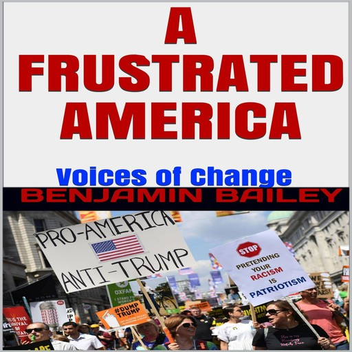 A Frustrated America, Benjamin Bailey