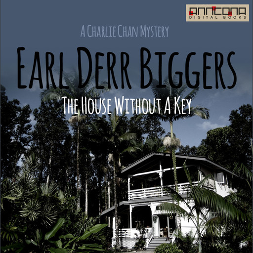 The House Without a Key, Earl Derr Biggers
