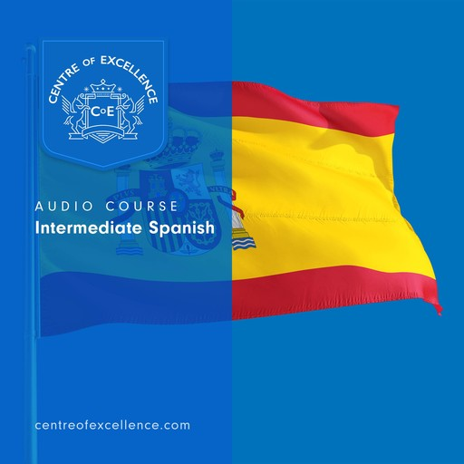 Intermediate Spanish, Centre of Excellence