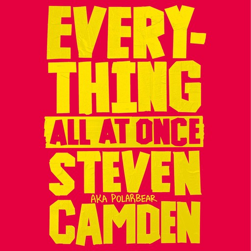 Everything All at Once, Steven Camden