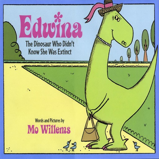 Edwina, The Dinosaur Who Didn't Know She Was Extinct, Mo Willems