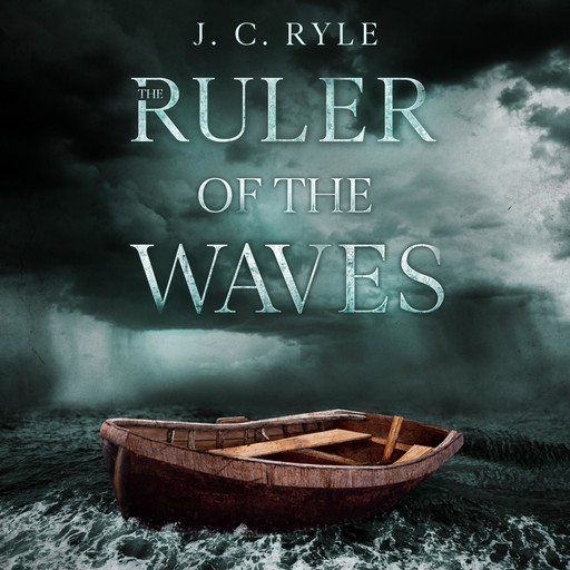 The Ruler of The Waves, J.C.Ryle
