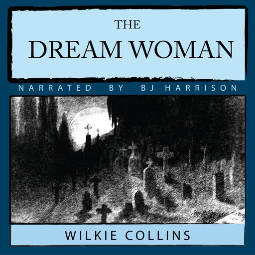 The Dream Woman, Wilkie Collins