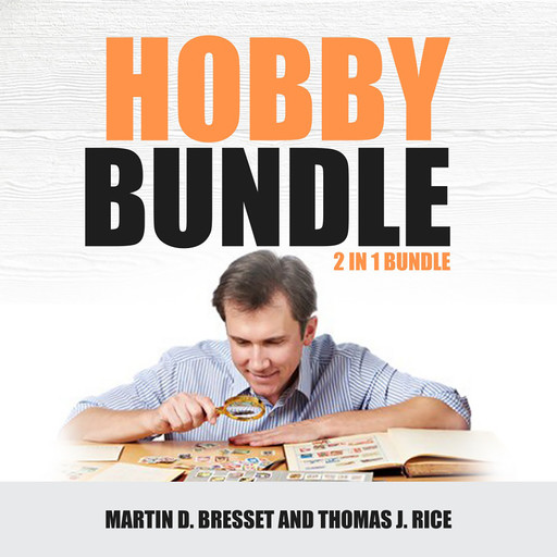 Hobby Bundle: 2 in 1 Bundle, Coin Collecting & Stamp Collecting, Martin D. Bresset, Thomas J. Rice