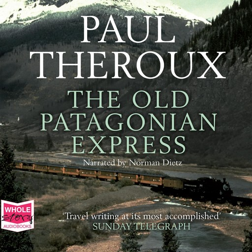 The Old Patagonian Express, Paul Theroux