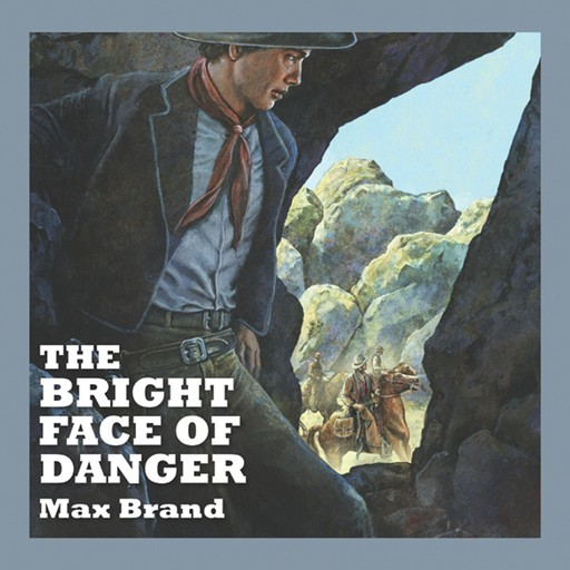 The Bright Face of Danger, Max Brand