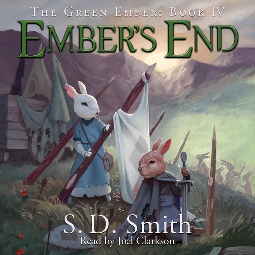 Ember's End: The Green Ember Book IV, S.D. Smith