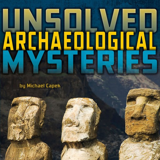 Unsolved Archaeological Mysteries, Michael Capek