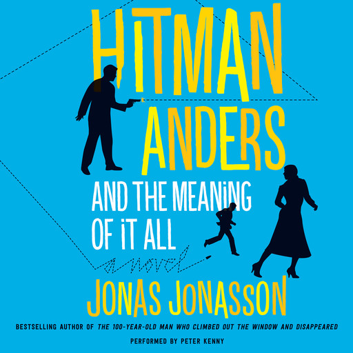 Hitman Anders and the Meaning of It All, Jonas Jonasson, Rachel Willson-Broyles