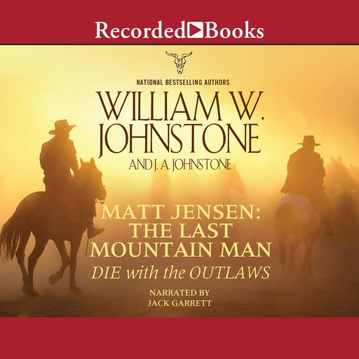 Die with the Outlaws, William Johnstone, J.A. Johnstone