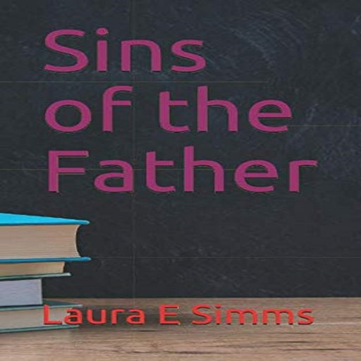 Sins of the Father, Laura E Simms