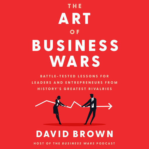 The Art of Business Wars, David Brown