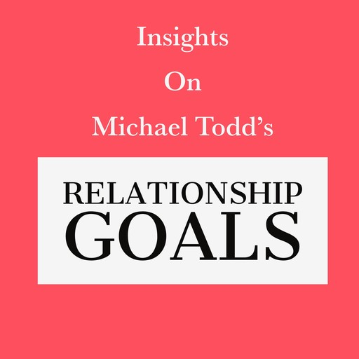 Insights on Michael Todd's Relationship Goals, Swift Reads