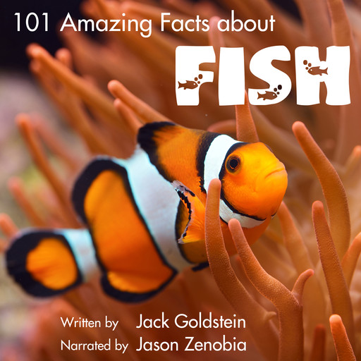 101 Amazing Facts about Fish, Jack Goldstein