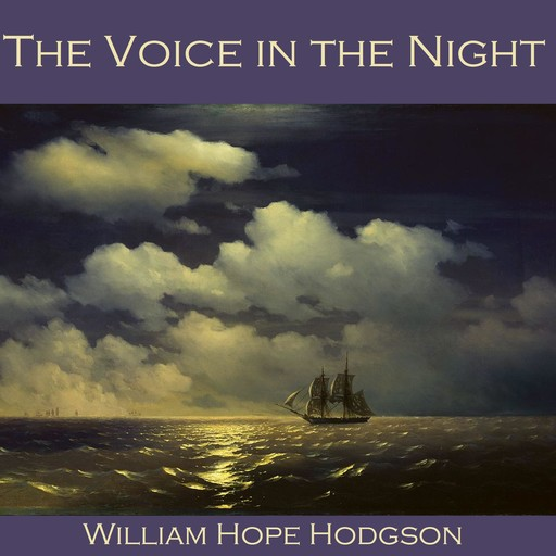The Voice in the Night, William Hope Hodgson