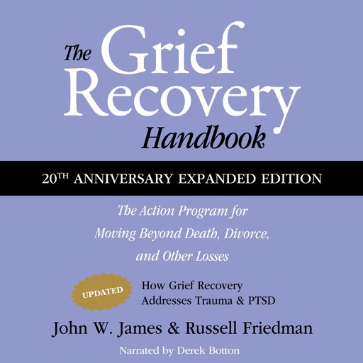 The Grief Recovery Handbook, 20th Anniversary Expanded Edition, John W.James, Russell Friedman