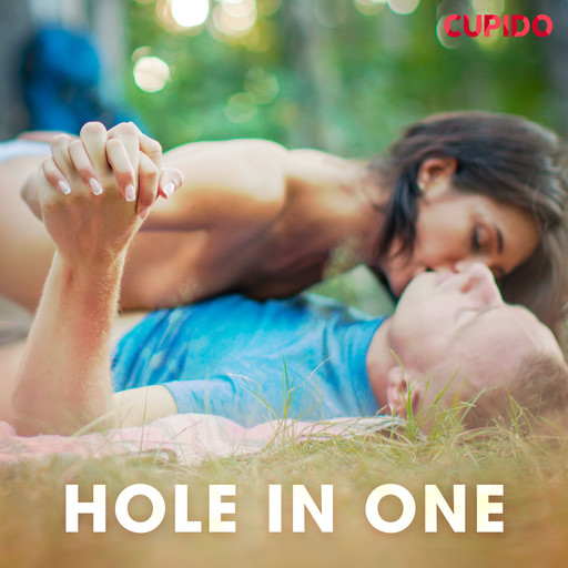 Hole in one, Cupido