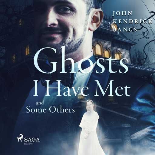Ghosts I have Met and Some Others, John Kendrick Bangs