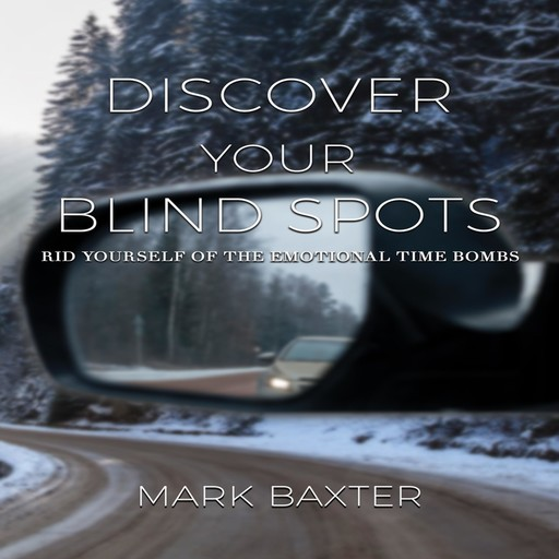 Discover Your Blind Spots, Mark Baxter