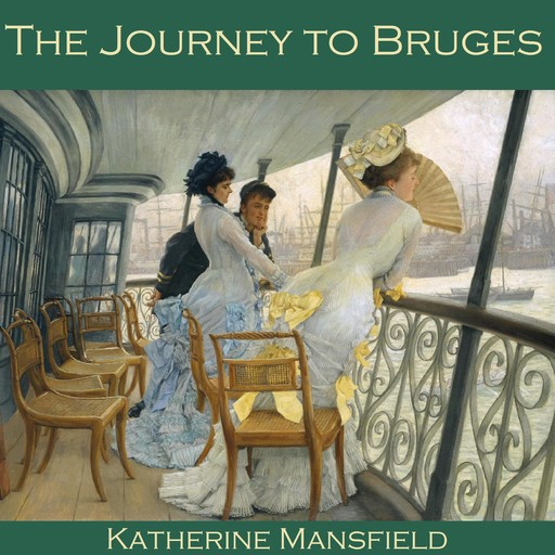 The Journey to Bruges, Katherine Mansfield