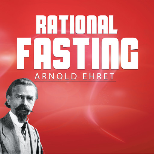 Rational Fasting, Arnold Ehret