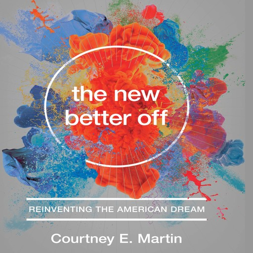 The New Better Off, Courtney Martin