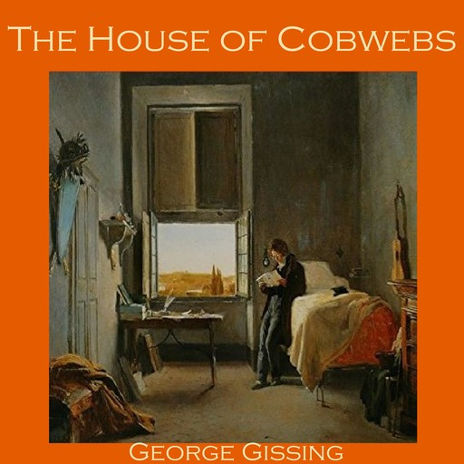 The House of Cobwebs, George Gissing