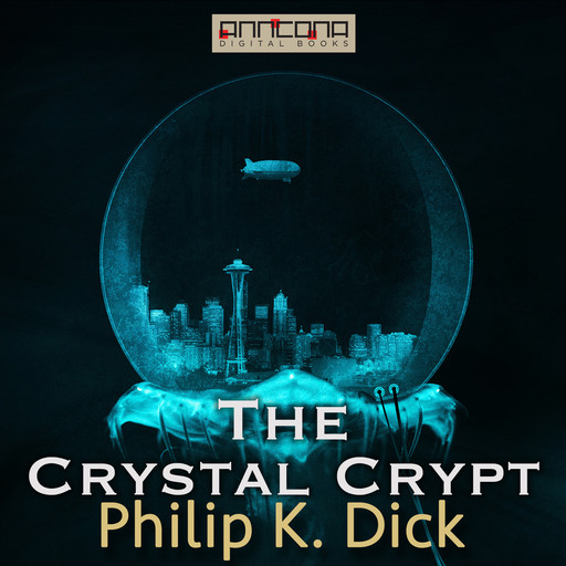 The Crystal Crypt, Philip Dick