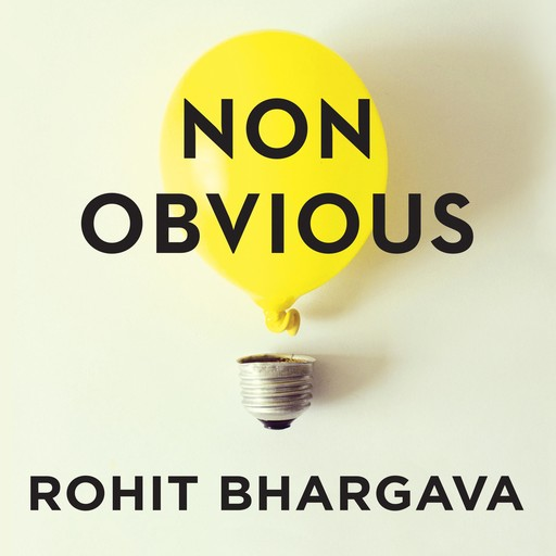 Non-Obvious, Rohit Bhargava