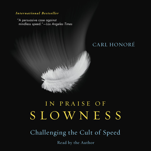 In Praise of Slowness, Carl Honoré