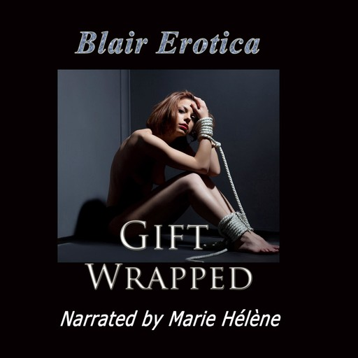 Gift Wrapped, Blair Erotica