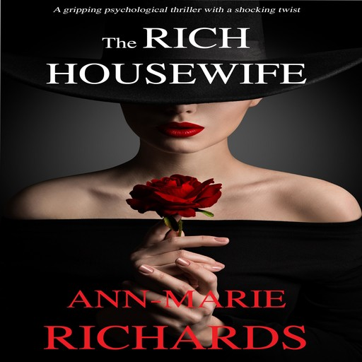 The Rich Housewife (A gripping psychological thriller with a shocking twist), Ann-Marie Richards