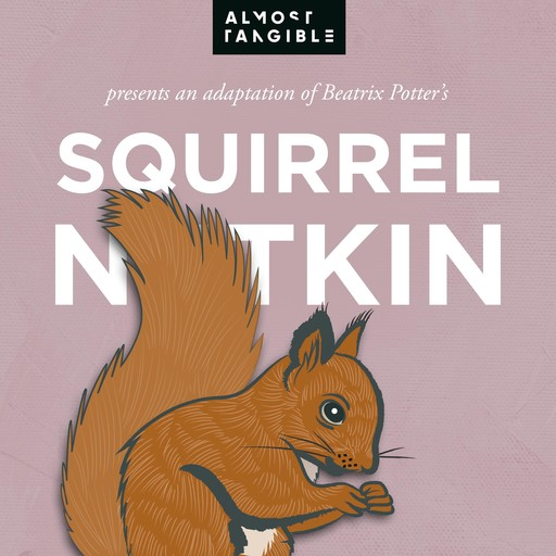 The Tale Of Squirrel Nutkin, Beatrix Potter, Almost Tangible