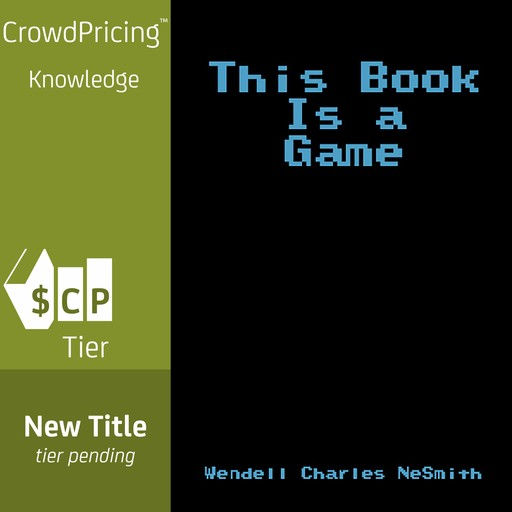 This Book Is a Game, Wendell Charles NeSmith