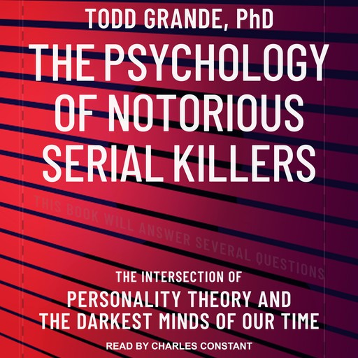 The Psychology of Notorious Serial Killers, Todd Grande