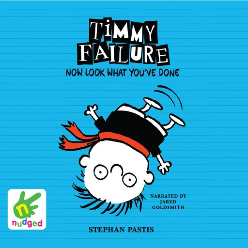 Timmy Failure: Now Look What You've Done, Stephan Pastis