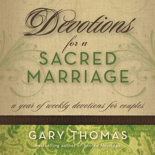 Devotions for a Sacred Marriage, Gary Thomas