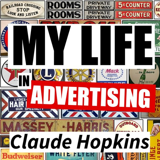 My Life In Advertising, Claude Hopkins