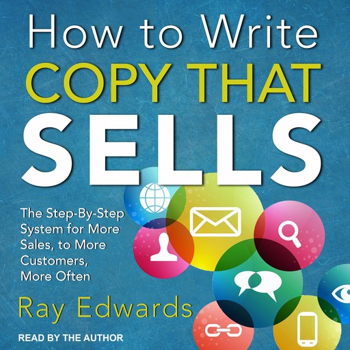 How to Write Copy That Sells, Ray Edwards
