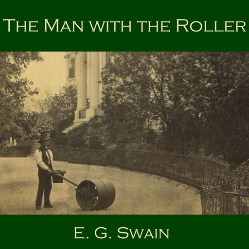 The Man with the Roller, E.G. Swain